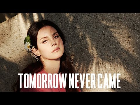 Lana Del Rey - Tomorrow Never Came New Acoustic Demo Snippet