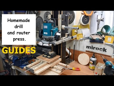 Homemade drill and router press. Guides