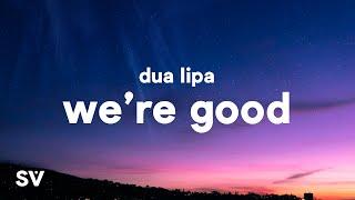 Dua Lipa We Re Good Lyrics - مهرجانات