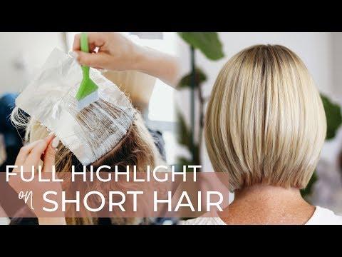 Full Highlight on Short Hair | Easy (and Best) Technique for Highlighting a Bob Haircut