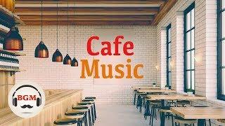 Cafe Music - Jazz & Bossa Nova Music - Relaxing Instrumental Music For Study, Work