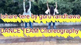 Ishare tere || Guru Randhawa, Dhvani bhanushali || Dance team choreography
