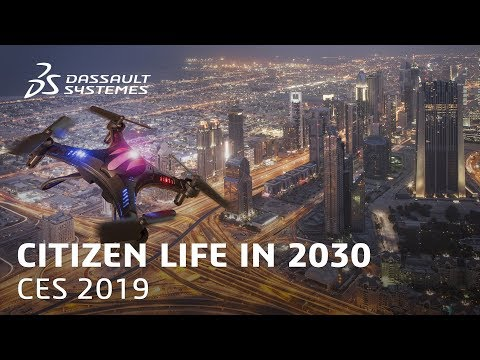 Citizen Life in 2030 - Dassault Systèmes at CES 2019