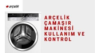 Arçelik Çamaşır Makinesi Kullanım ve Kontrol