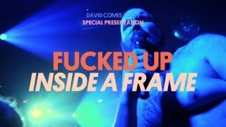 Fucked Up - Inside A Frame - David Comes To Life