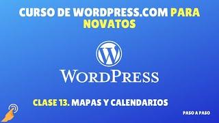 Curso de Wordpress.com - Clase 13 - Mapas y calendarios