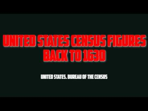 United States Census Figures Back to 1630 - United States. Bureau of the Census (Full Audiobook)