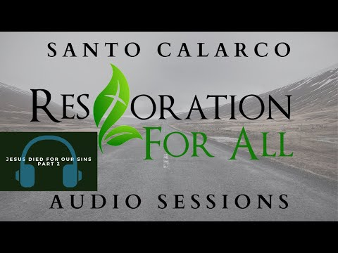 Santo Calarco - Jesus Died For Our Sins Part 2