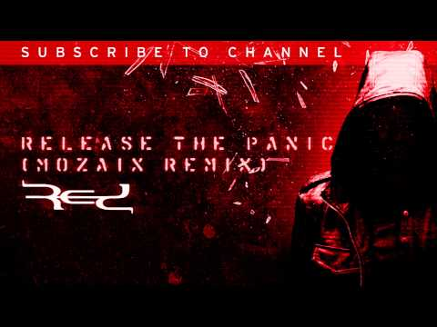 Release The Panic  (Mozaix Remix) - RED