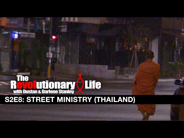 The Revolutionary Life #208 - Street Ministry (Thailand)