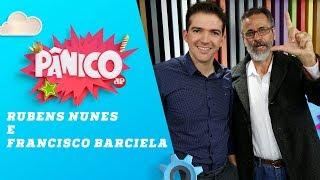 Rubens Nunes e Francisco Barciela (Direita x Esquerda) - Pânico - 16/08/18