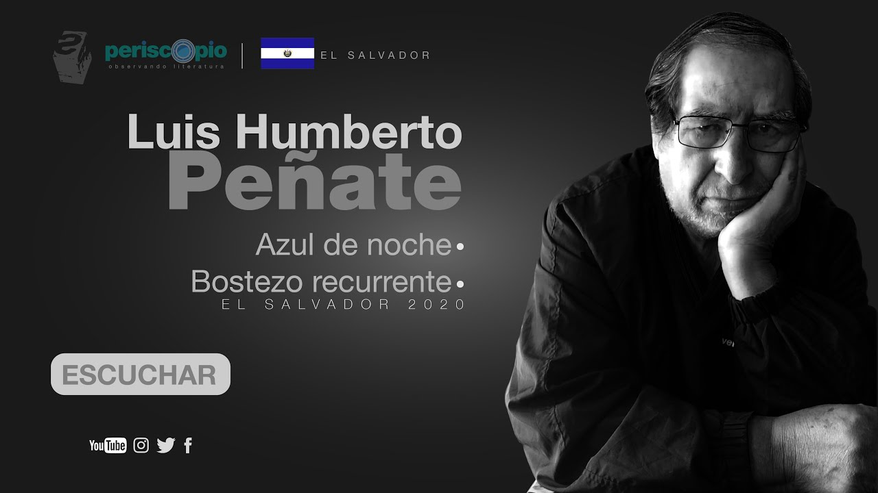 Luis Humberto Peñate Orantes «Azul de noche» y «Bostezo recurrente»