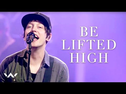 Be Lifted High | Live | Elevation Worship