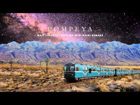 POMPEYA - Wait (Just The Tip's No Wiri Nairi Remake) music
