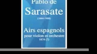 Pablo de Sarasate (1844-1908) : Airs Espagnols, pour violon et orchestre (1874 ?)