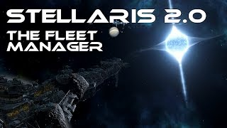 Stellaris 2 0 The Fleet Manager How Does It Work