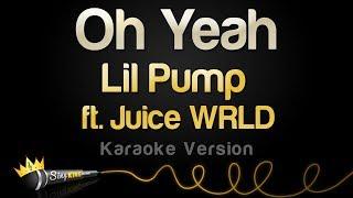 Lil Pump ft. Juice WRLD - Oh Yeah (Karaoke Version)