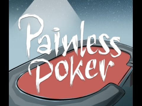 Are You Playing Painless Poker?