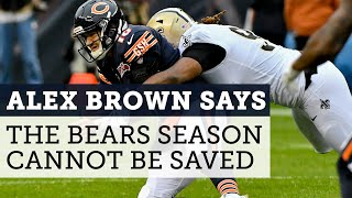 Alex Brown says the 2019 Bears can't save their season | Football Aftershow | NBC Sports Chicago