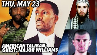 Thu, May 23: John Walker Lindh Release; Pro-Abortion Democrats; Guest: Major Williams.