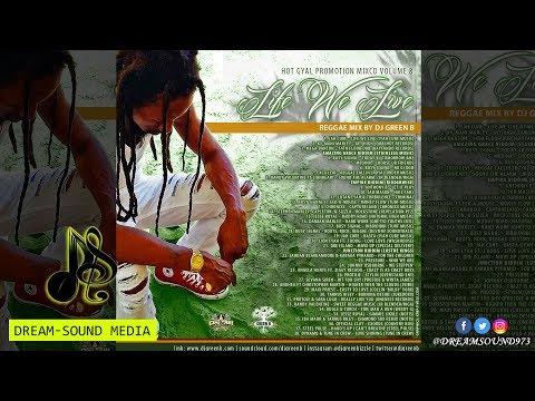 DJ Green B - Hot Gyal Promotion Vol. 8, Life We Live