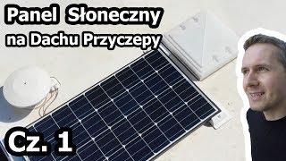 Panel Słoneczny (solar) w Przyczepie Kempingowej - Montaż / Część 1 (Vlog #118)