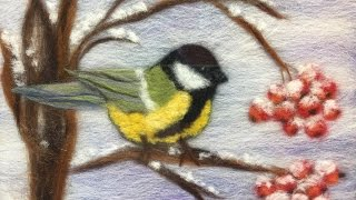 СИНИЧКА -- ЖИВОПИСЬ ШЕСТЬЮ / FELTING of  PICTURE /  HOW TO MAKE A PICTURE of  WOOL