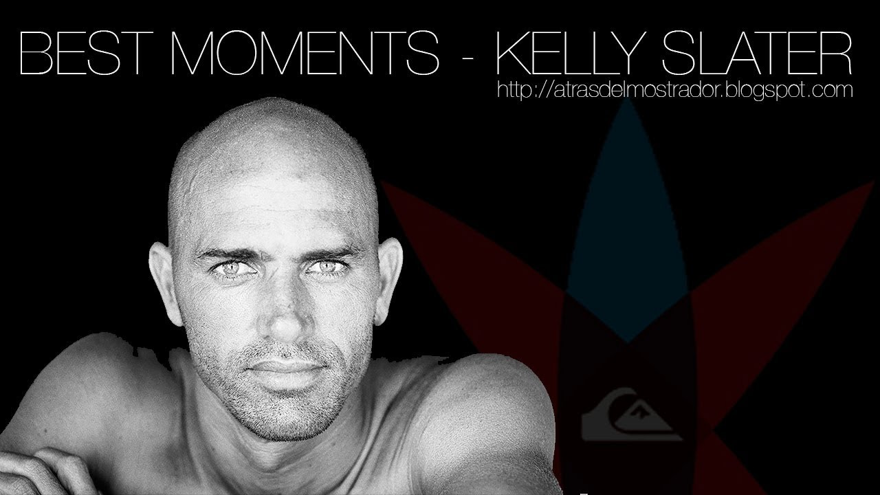 Best Moments Kelly Slater Best Surfer In The World Youtube