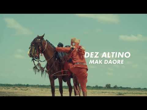 Dez Altino , Clip Officiel Mak Dode (nouveau 2019)