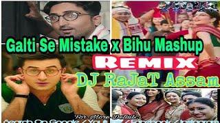 Galti Se Mistake Bihu Mashup (Remix) | DJ RaJaT Assam | Assamese Hindi Mashup | Jaggas Jasoos Bihu