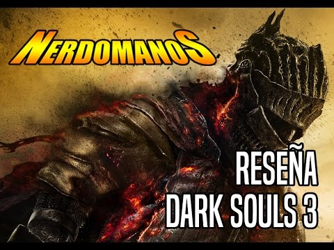 Reseña Dark Souls 3 (Review) - Nerdomanos