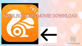 How to download tamilrockers movie in UC browser