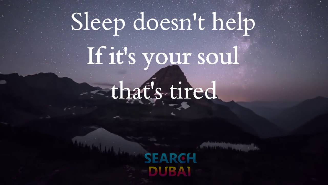 Sleep doesnt help if its your soul thats tired   Quotelia