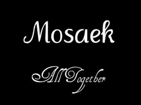Mosaek ft. Dr. Csk - All Together
