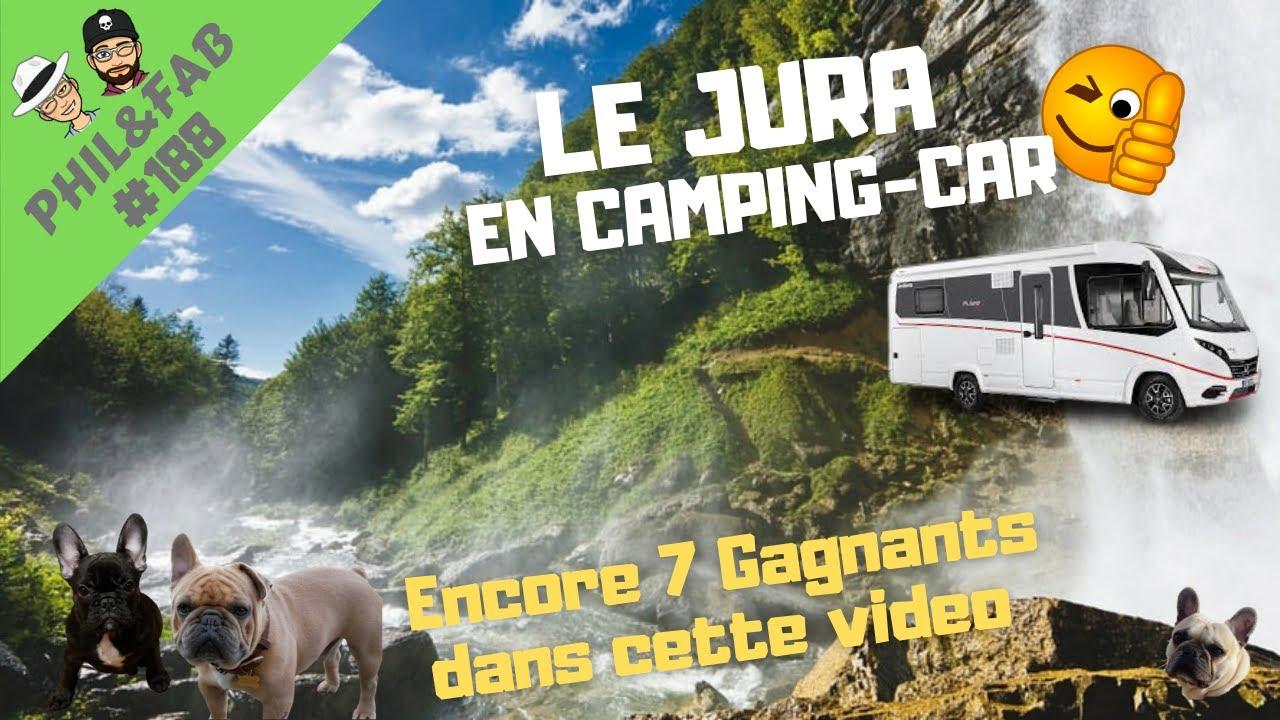 LE JURA EN CAMPING CAR #188 👍🚍