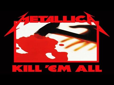 METALLICA- Kill 'Em All Remastered Vinyl Blackened Recordings [Full Album] HD