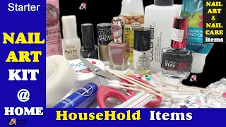 Nail Art items you need in your Kit and Useful Nail Care using Household things