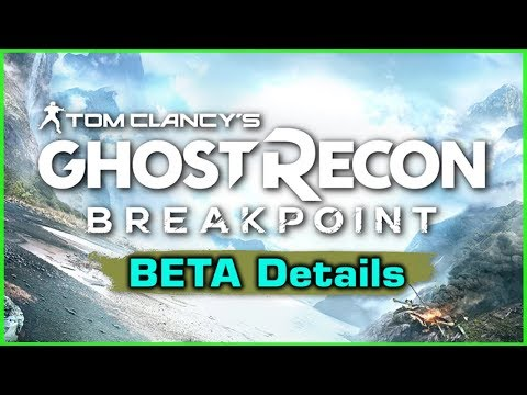 Ghost Recon Breakpoint BETA Info 🞔 No Commentary 🞔 Preload - Start - End - Areas - Drones