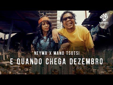 Neyma part. Mano Tsotsi - E Quando Chega Dezembro (Video Oficial)