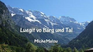 """MicheMalou - """"Lueget Vo Bärg Und Tal"""""""