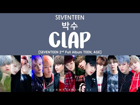 [LYRICS/가사] SEVENTEEN (세븐틴) - 박수 (CLAP) [TEEN, AGE 2ND FULL ALBUM]