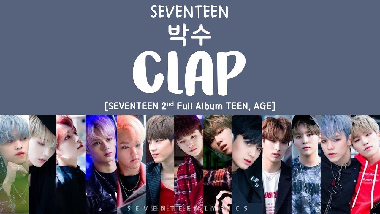 [LYRICS 가사] SEVENTEEN 세븐틴 박수 CLAP [TEEN AGE 2ND