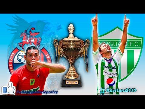 Municipal vs Antigua | Final - Apertura 2016