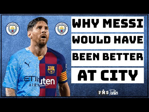 Why Messi Would Have Fit Better At City | How Messi Fits Into Manchester City |