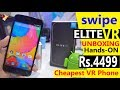 Swipe Elite VR Unboxing And Hands On | Cheapest 4G VOLTE VR Smartphone Rs.4499/- | Data Dock