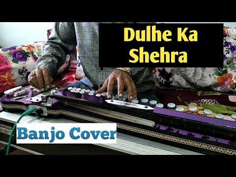 Dulhe Ka Shehra Banjo Cover Ustad Yusuf Darbar