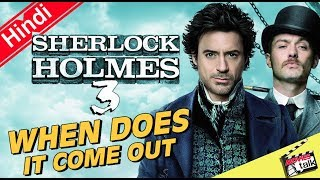 Sherlock Holmes 3 When Does It Come Out ? [Explained In Hindi]