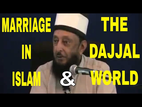 MARRIAGE IN ISLAM & THE DAJJAL WORLD - SHEIKH IMRAN HOSEIN