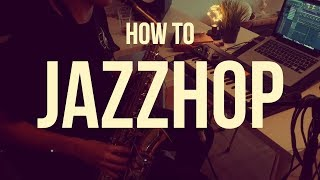 HOW TO: JAZZHOP   Making Jazzy Hip-Hop from Scratch in FL Studio 20