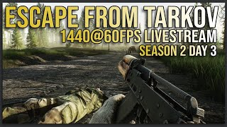 TARKOV FRESH WIPE/ACCOUNT! SEASON 2 DAY 3! 1440@60FPS LIVESTREAM [Karmakut]